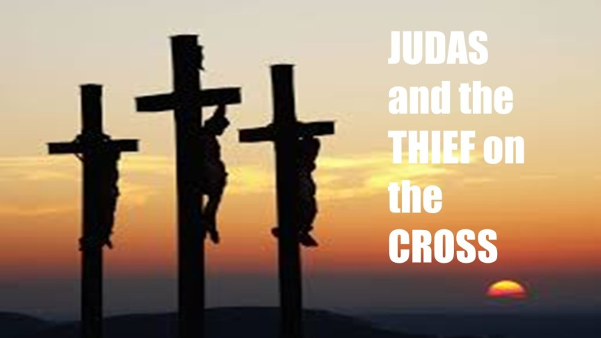 JUDAS and the THIEF on the CROSS